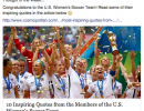http://www.cosmopolitan.com/entertainment/news/g4873/most-inspiring-quotes-from-the-women-of-the-us-soccer-team/?slide=10