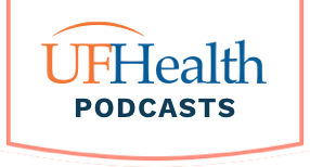 UF Health Podcasts